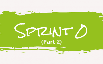 Sprint 0 – Successful Project Initiation (Part 2)