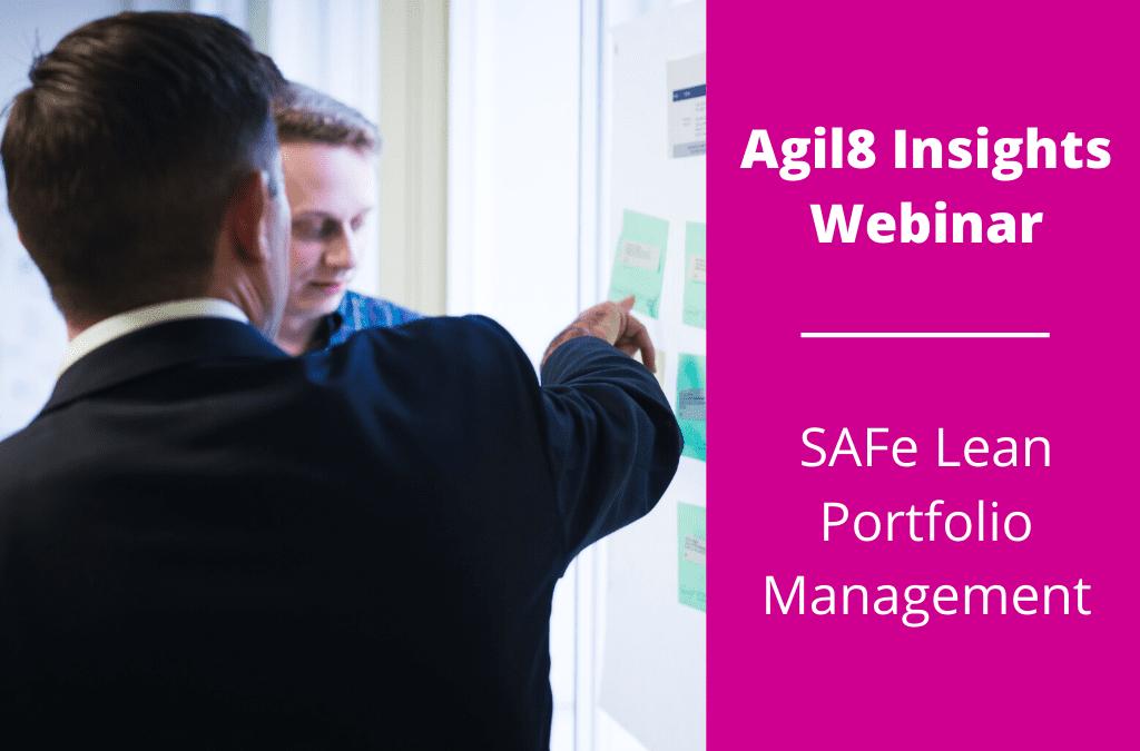Watch: SAFe Lean Portfolio Management (LPM) Webinar